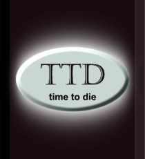 TTD - time to die